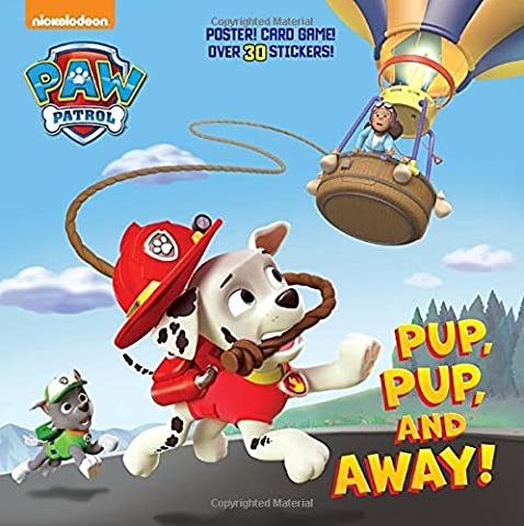 Pup, Pup, and Away! (Paw Patrol) (Super Deluxe Pictureback)