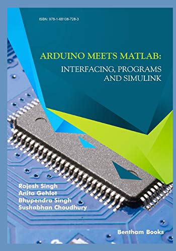 Arduino meets MATLAB: Interfacing, Programs and Simulink por Rajesh Singh