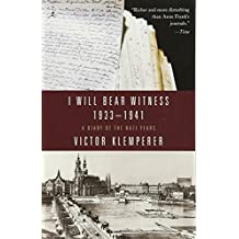 I Will Bear Witness 1933-1941: A Diary of the Nazi Years (Modern Library) (Living Language Series)