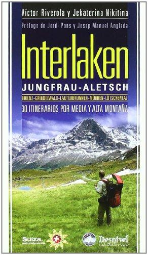 Interlaken - 30 itinerarios por media y alta montaña (Grandes Travesias) por Victor Riverola