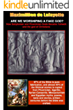 ARE WE WORSHIPING A FAKE GOD? How Babylonian and Phoenician Gods Became Yahweh and the God of Christians! (English Edition)
