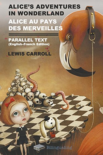 Alice's Adventures in Wonderland Alice Au Pays Des Merveilles Parallel Text (English-French) Edition por Carroll Lewis
