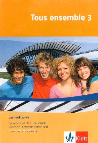 Tous ensemble, Ausgabe ab 2004, Bd.3 : 3. Lernjahr, Lernsoftware, 1 CD-ROM Sprachtrainer für Grammatik, Vokabeln, Kommunikation und Prüfungsvorbereitung. Für Windows 98 (SE)/ME/NT/2000/XP/Vista. Einzellizenz