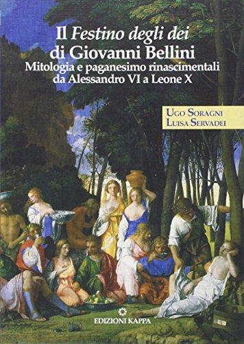 Il Festino degli dei di Giovanni Bellini. Mitologia e paganesimo rinascimentali da Alessandro VI a Leone X