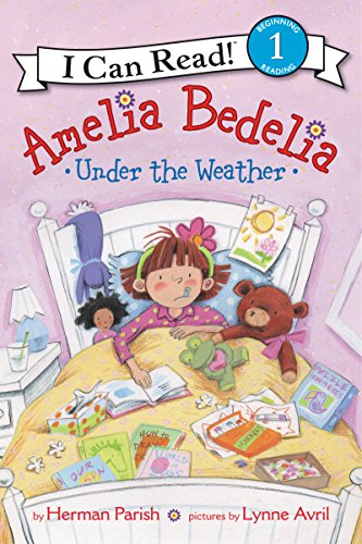 Amelia Bedelia Under the Weather (I Can Read, Level 1: Amelia Bedelia) por Herman Parish