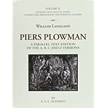 William Langland, Piers Plowman: A Parallel-Text Edition of the A, B, C and Z Versions: Volume II. Introduction, Textual Notes, Commentary, Bibliography and Indexical Glossary: 2