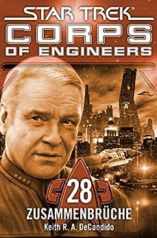 Star Trek - Corps of Engineers 28: Zusammenbrüche von [DeCandido, Keith R. A.]