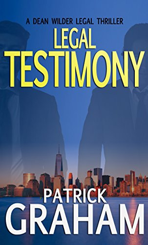 Legal Testimony (Dean Wilder Legal Thrillers Book 2) (English Edition) par Patrick Graham
