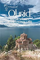Ohrid - On The shores of The Eternal Lake - By Petar Boev, Dzengis Patel
