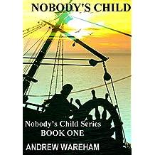 Nobody's Child (Nobody's Child Series, Book 1)
