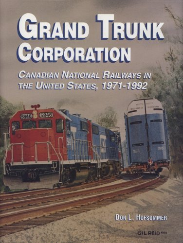 grand-trunk-corporation-canadian-national-railways-in-the-united-states-1971-1992-by-don-l-hofsommer