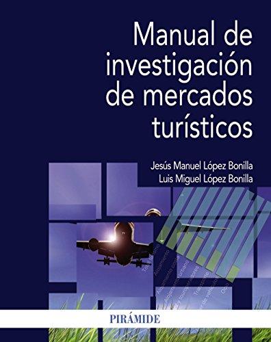 Manual de investigación de mercados turísticos por Jesús Manuel ; López Bonilla, Luis Miguel López Bonilla