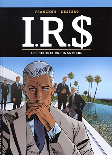 I.R.$ - tome 19 - Les Seigneurs financiers par Desberg Stephen