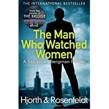 The Man Who Watched Women by Michael Hjorth (2015-11-19)
