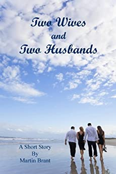 Two Wives and Two Husbands (Novellas by Martin Brant Book 5) by [Brant, Martin]