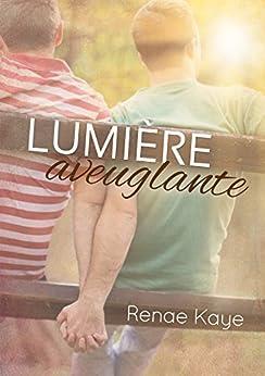 Lumière aveuglante (Le Tav) par [Kaye, Renae]