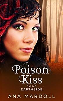 Poison Kiss (Earthside Book 1) (English Edition) di [Mardoll, Ana]