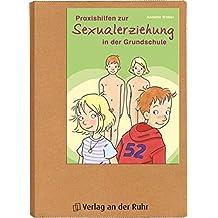 Praxishilfen zur Sexualerziehung in der Grundschule