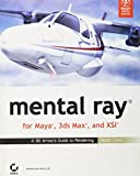 Mental Ray, for Maya, 3Ds Max, and XSI: A 3D Artist's Guide to Rendering