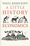 A Little History of Economics (Little Histories)