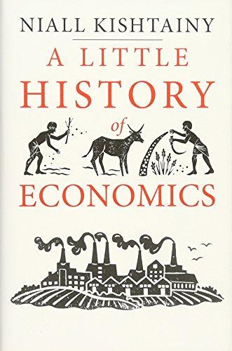 A Little History of Economics (Little Histories) par Niall Kishtainy