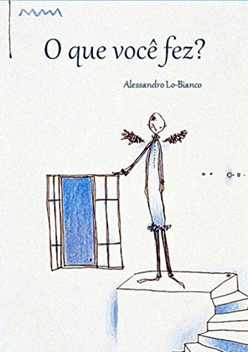 O Que Você Fez? (Portuguese Edition) por Alessandro Lo Bianco