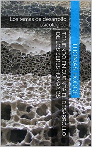 Teniendo en cuenta el desarrollo de los seres humanos: Los temas de desarrollo psicológico por Thomas Hodge