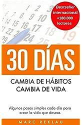 Descargar gratis 30 Días - Cambia de hábitos, cambia de vida: Algunos pasos simples cada día para crear la vida que deseas en .epub, .pdf o .mobi