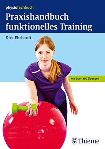 Praxishandbuch funktionelles Training - Funktionelle Übung