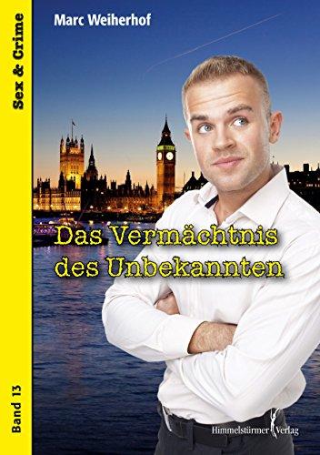 Buchseite und Rezensionen zu 'Das Vermächtnis des Unbekannten: Sex and Crime' von Marc Weiherhof