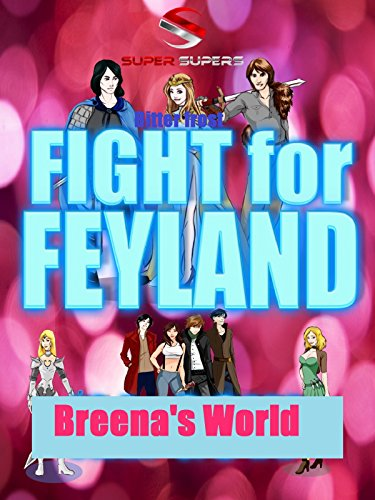 Super Supers: Bitter Frost Fight for Feyland - Breena's World