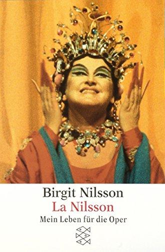 La Nilsson: Mein Leben für die Oper