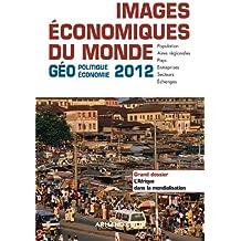 Images économiques du monde 2012: Géoéconomie-géopolitique