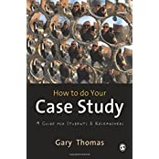 How to do your Case Study: A Guide for Students and Researchers by Gary Thomas (19-Jan-2011) Paperback