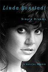 [Simple Dreams: A Musical Memoir] (By: Linda Ronstadt) [published: October, 2013]