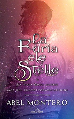 La Furia e le Stelle (Saga del Protettorato - Origini - Include La Fuga degli Alfieri) di [Montero, Abel]
