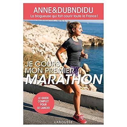 Je cours mon premier marathon: La bloggeuse qui fait courir toute la France !