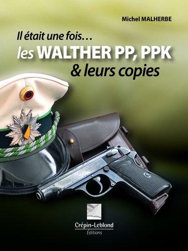 Il était une fois les Walther pp, ppk et leurs copies