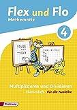 Flex und Flo - Ausgabe 2014: Themenheft Multiplizieren und Dividieren 4: Für die Ausleihe