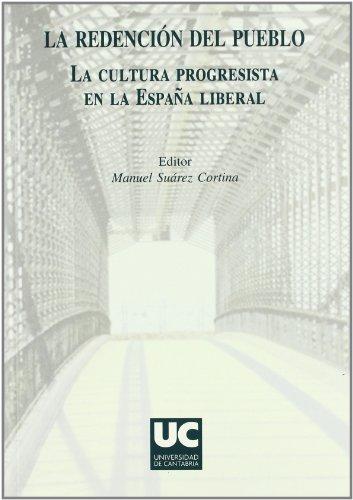 La redención del pueblo: La cultura progresista en la España liberal (Historia) por Manuel Suárez Cortina