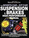 The Sportscar & Kitcar Suspension & Brakes High-Performance Manual: For Road and Track (SpeedPro Series)