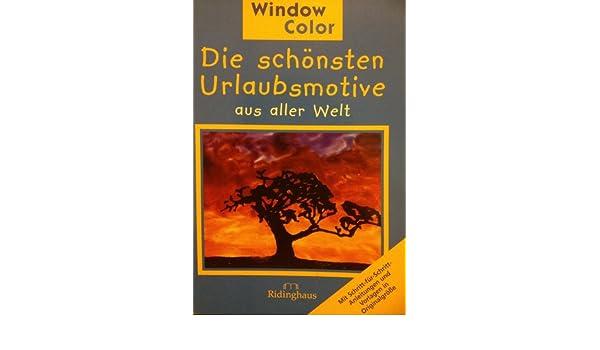 Die schönsten Urlaubsmotive aus aller WeltWindow ColorRidinghaus Verlag