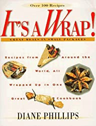 It's a Wrap!: Great Meals in Small Packages by Diane Phillips (1997-11-01)