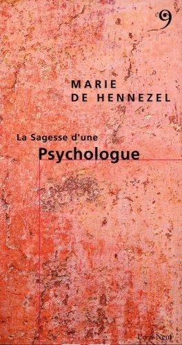 Sagesse d'une Psychologue (la) par Marie de Hennezel