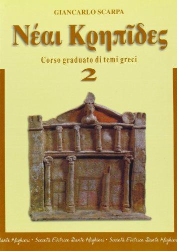 Neai krepides. Modulo 2: Corso graduato di temi greci. Per il Liceo classico