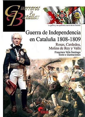 Guerra de Independencia en Cataluña, 1808-1809. Rosas, Cardedeu, Molins de Rey y (Guerreros y Batallas)