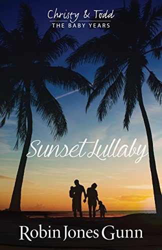Sunset Lullaby (Christy & Todd; The Baby Years Book 3)