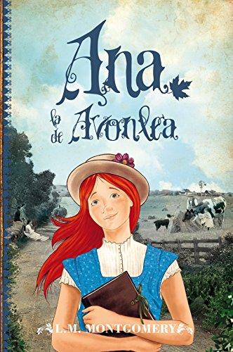 Ana, La De Avonlea (II) (Juvenil Best sellers) por Lucy Maud Montgomery