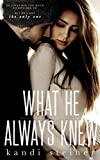 What He Always Knew (What He Doesn't Know Duet Book 2)