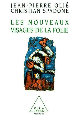 Les Nouveaux Visages de la folie (PSYCHOLOGIE) par Jean-Pierre Olié
